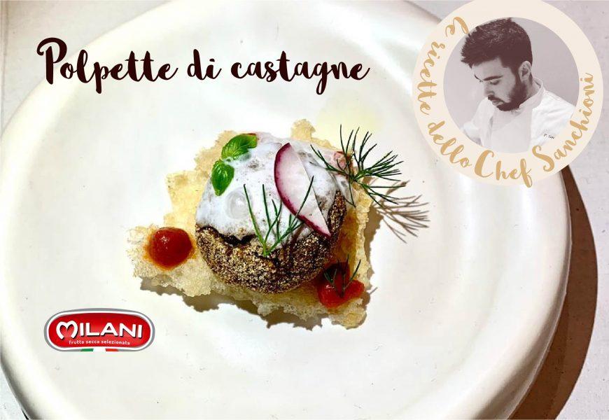 Polpette di castagne, la ricetta dello chef